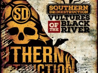 """SOUTHERN DRINKSTRUCTION - """"Vultures Of The Black River"""""""