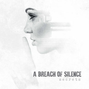 A Breach Of Silence - Secrets
