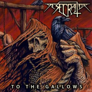 Descrator - To The Gallows