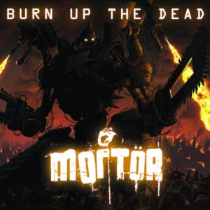 Burn Up The Dead - Mortor