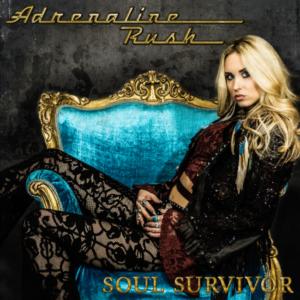 ALBUM REVIEW: Adrenaline Rush – Soul Survivor – The Rockpit