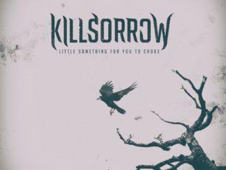 Killsorrow - Little Something To Choke