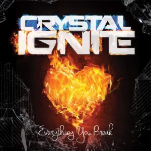 Crystal Ignite - Everything You Break