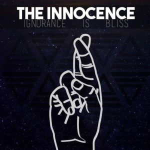 The Innocence - Ignorance Is Bliss