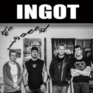 Be Faced - Ingot