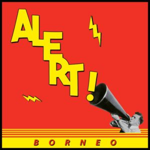 Borneo - Alert