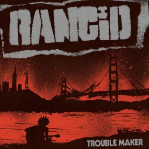 Rancid - Troublemaker