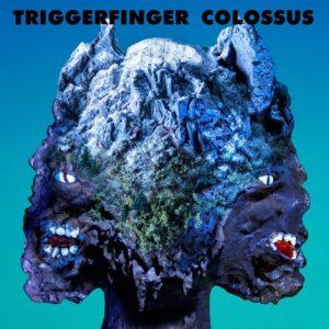 Trigger Finger - Colossus