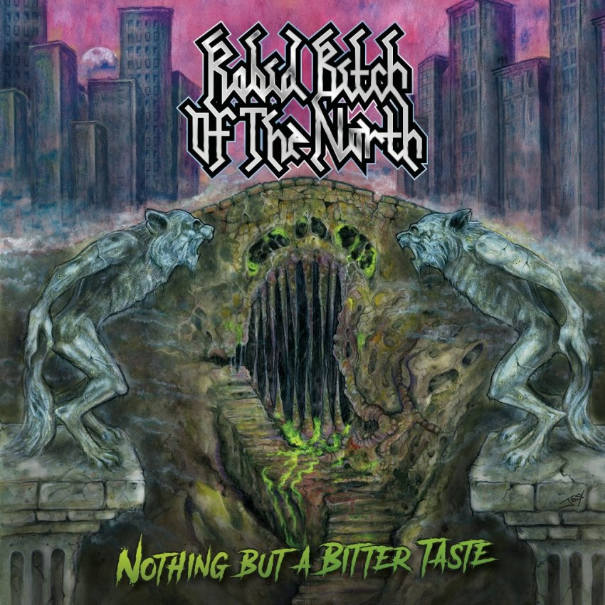 Rabid Bitch Of The North - Nothing but a bitter taste