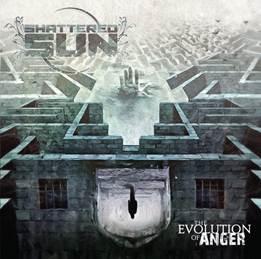 Shattered Sun - The Evolution Of Anger