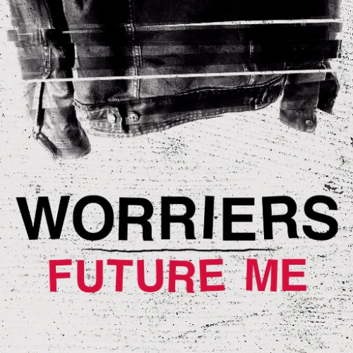 Worriers - Future Me
