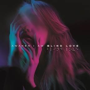 Awaken I Am - Blind Love