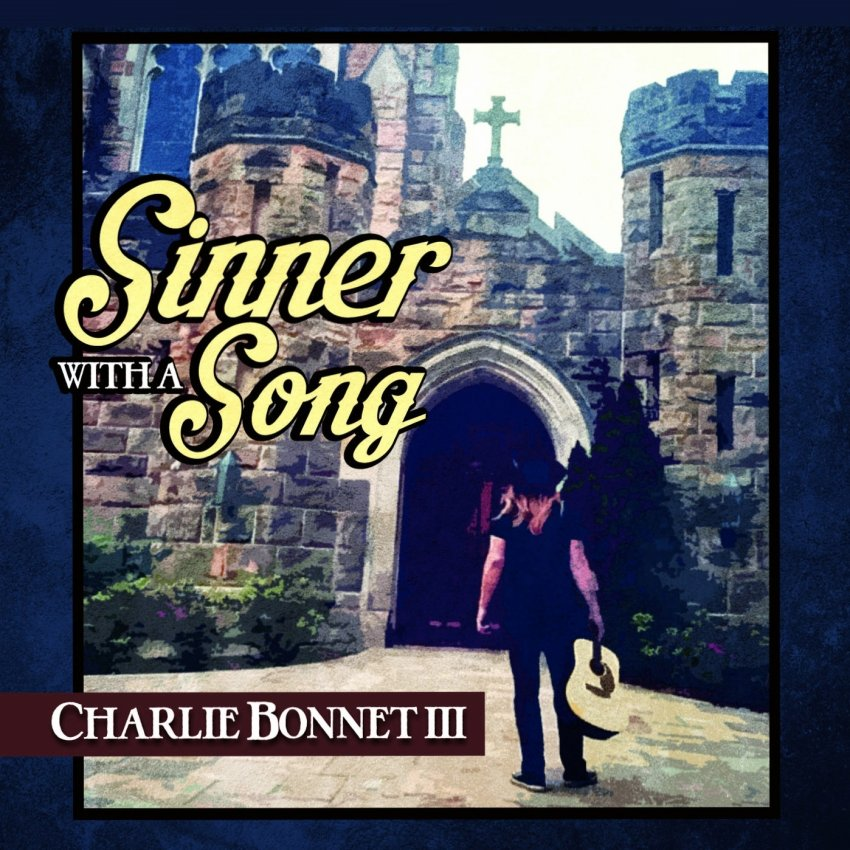 Charlie Bonnet - Sinner With A Song