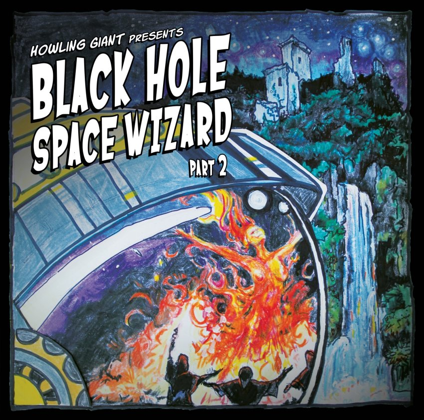 Howling Giant - Black Hole Space Wizard part 2