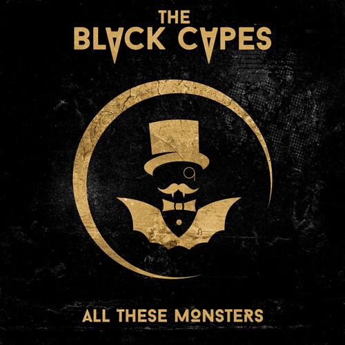 The Black capes - All These Monsters