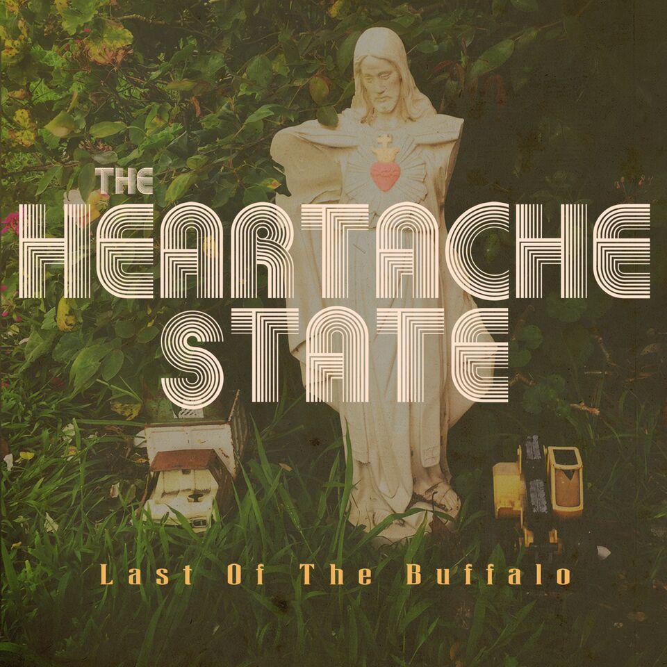 The Heartache State - Last Of The Buffalo