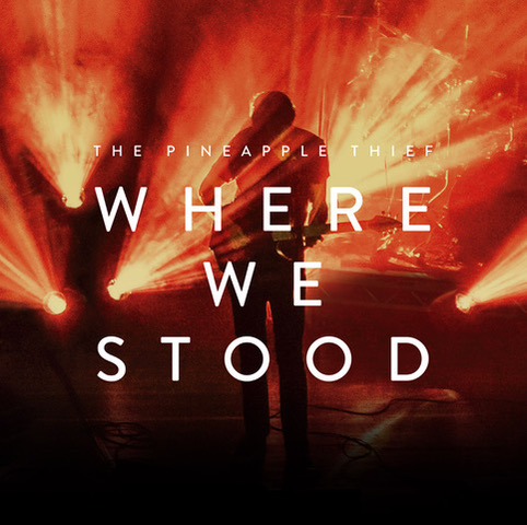 The Pineapple Thief - Where We Stood