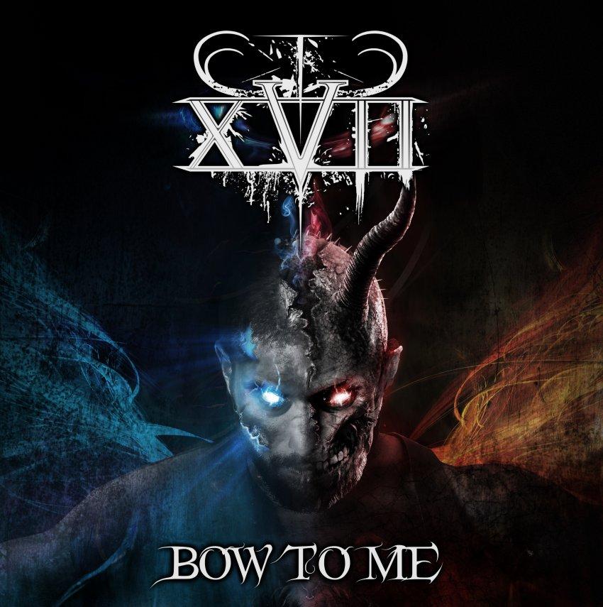 XVII - Bow To Me