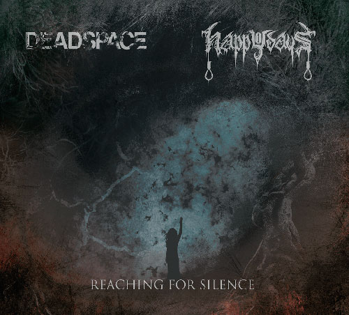 Deadspace / Happy Days - Reaching For Silence