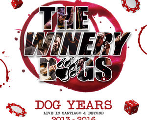 The Winery Dogs - Dog Years: Live In Santiago & Beyond 2013-2016