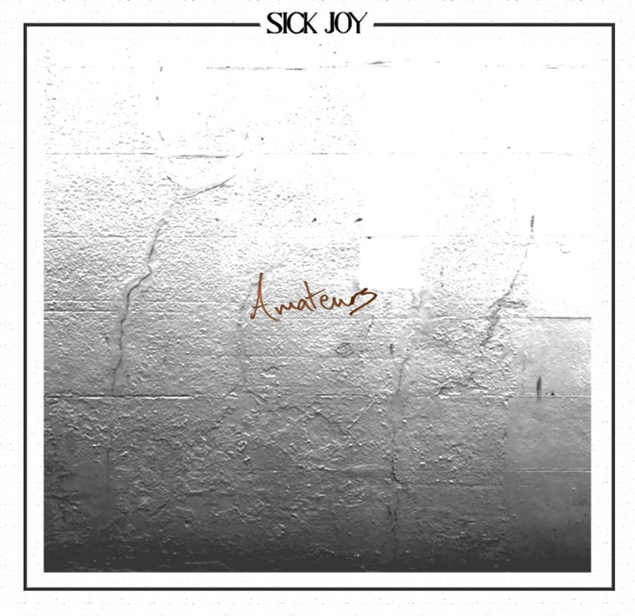New Post-grunge Band Sick Joy Announce Debut EP 'Amateurs