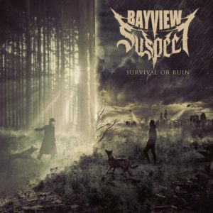 Bayview Suspect - Survival Or Ruin