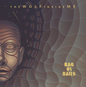 The Wolf Inside Me - Bag of Nails